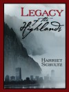 Legacy of the Highlands - Harriet Schultz