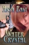 Water Crystal - Anya Bast
