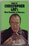 More of Christopher Lee's New Chamber of Horrors -