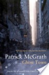 Ghost Town: Tales of Manhattan Then and Now - Patrick McGrath
