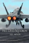 Hell Dogs Squadron - A.R. Moler