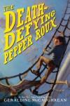 The Death-Defying Pepper Roux - Geraldine McCaughrean