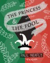 The Princess and The Fool - Paul Neafcy