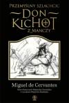 Przemyślny szlachcic Don Kichot z Manczy - Miguel de Cervantes Saavedra
