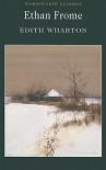 Ethan Frome (Wordsworth Classics) - Edith Wharton