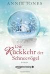 Die Rückkehr der Schneevögel - Elisabeth Ellen Schmidt, Annie Jones