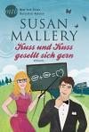 Kuss und Kuss gesellt sich gern (Fool's Gold 11) - Susan Mallery, Ivonne Senn