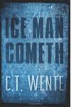 Ice Man Cometh (Jeri Halston Book 1) - C. T. Wente