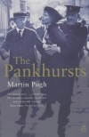The Pankhursts - Martin Pugh
