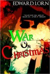 War on Christmas: The Complete Series - Edward Lorn