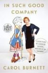 In Such Good Company: Eleven Years of Laughter, Mayhem, and Fun in the Sandbox (Random House Large Print) - Carol Burnett