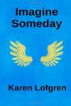 Imagine Someday - Karen Lofgren