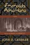 Emeralds of the Alhambra - John D. Cressler
