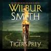 The Tiger's Prey - Tom Harper (co-author) Wilbur Smith (author)