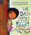 The Day You Begin - Jacqueline Woodson, Rafael López