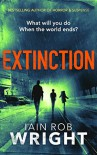 Extinction: An Apocalyptic Horror Novel - Iain Rob Wright