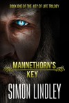 Mannethorn's Key: Book One of the Key of Life Trilogy (Volume 1) - Simon Lindley