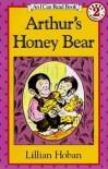 Arthur's Honey Bear - Lillian Hoban