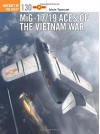 MiG-17/19 Aces of the Vietnam War (Aircraft of the Aces) - István Toperczer, Jim Laurier