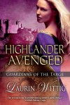 Highlander Avenged (Guardians of the Targe) - Laurin Wittig
