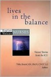 Lives in the Balance: Nurses' Stories from the ICU - Tilda Shalof