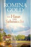 Das Haus der Sehnsucht  - Romina Gold