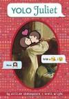 YOLO Juliet (OMG Shakespeare) - William Shakespeare, Brett Wright
