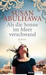 Als die Sonne im Meer verschwand - Susan Abulhawa, Stefanie Fahrner