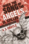 When the Song of the Angels is Stilled - A Before Watson Novel - Book One - A.S. Croyle