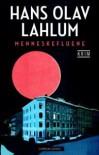 Menneskefluene - Hans Olav Lahlum
