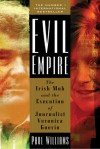Evil Empire: The Irish Mob and the Assassination of Journalist Veronica Guerin - Paul      Williams