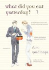 What Did You Eat Yesterday? Volume 1[WHAT DID YOU EAT YESTERDAY V01][Paperback] - FumiYoshinaga