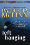 Left Hanging (Caught Dead In Wyoming, Book 2) (Volume 2) - Patricia McLinn