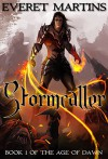Stormcaller (The Age of Dawn Book 1) - Everet Martins