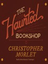 The Haunted Bookshop - Christopher Morley, Stephen Rudnicki