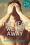 The Year We Hid Away (The Ivy Years Book 2) - Sarina Bowen