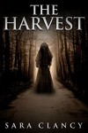 The Harvest: Scary Supernatural Horror with Monsters - Sara Clancy
