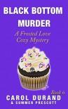 Black Bottom Murder - Carol Durand, Summer Prescott