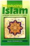 Introducing Islam: A Simple Introduction to Islam - Maulana Wahiduddin Khan