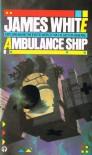 Ambulance Ship (Orbit Books) - JAMES WHITE