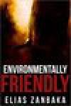Environmentally Friendly - Elias Zanbaka