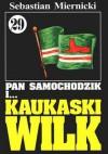 Pan Samochodzik i kaukaski wilk - Sebastian Miernicki