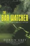 The Bar Watcher - Dorien Grey