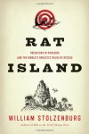 Rat Island: Predators in Paradise and the World's Greatest Wildlife Rescue - William Stolzenburg