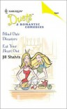 Blind Date Disasters / Eat Your Heart Out - Jill Shalvis