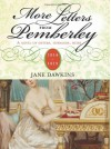 More Letters from Pemberley, 1814-1819: A Novel of Sisters, Husbands, Heirs - Jane Dawkins