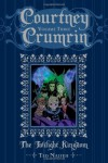 Courtney Crumrin Volume 3: The Twilight Kingdom - Ted Naifeh