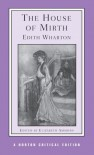 The House of Mirth (Norton Critical Editions) - Edith Wharton