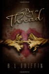 By a Thread - R.L. Griffin