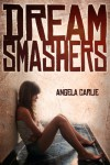 Dream Smashers - Angela Carlie
